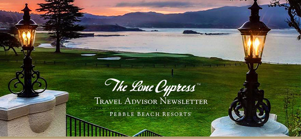 The Lone Cypress - Travel Advisor Newsletter - Pebble Beach Resorts