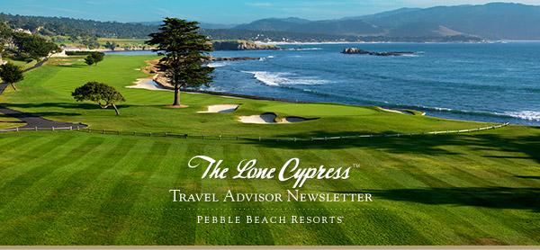 The Lone Cypress - Travel Advisor Newsletter - Pebble Beach Resorts