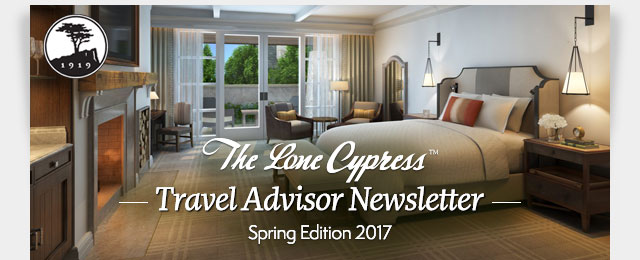The Lone Cypress Travel Advisor Newsletter - Spring Edition 2017