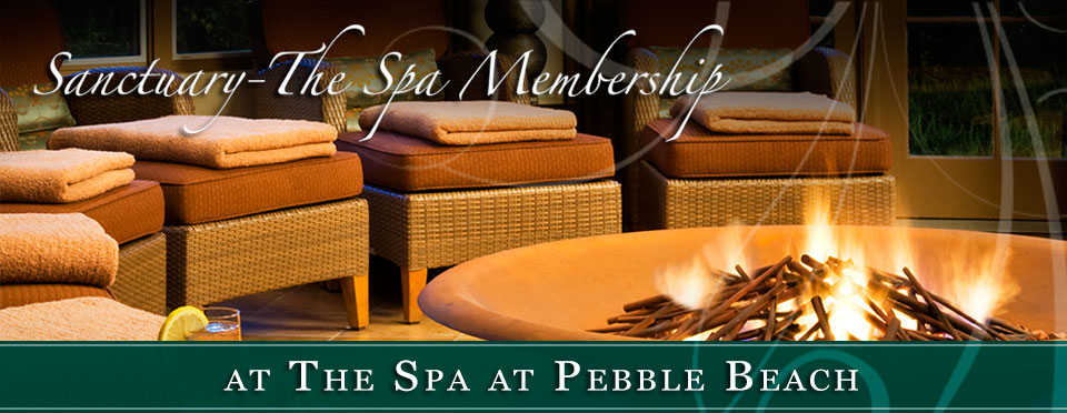 The Spa at Pebble Beach - Sanctuary The Spa Membership