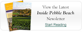 View the Latest Inside Pebble Beach Newsletter